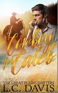 Book Brief: A Cowboy for Caleb (Great Plains Shifters #1) by L.C. Davis | #mmromance #gayromance #gayfiction #lgbt #gay #books #review