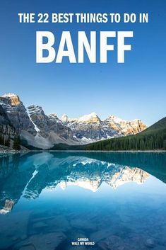 The 23 best things to do in Banff for an unforgettable trip — Walk My World Alberta Canada, Toronto, Quebec, Canadian Travel, Canadian Food, Canadian Rockies, Travel Usa, Travel Tips, Travel Ideas