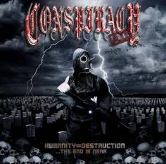 Conspiracy A.d. - Humanity = Destruction ...the End Is Near (2004) - 26 Июня 2016 - Дневник - Darksage Metal Archives