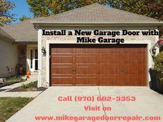 Install a New Garage Door with Mike Garage  Call (970) 682-3353 or Visit on www.mikegaragedoorrepair.com