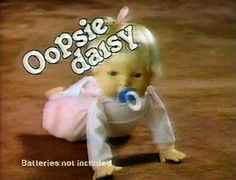 Oopsie Daisy- my favorite doll, I had two!