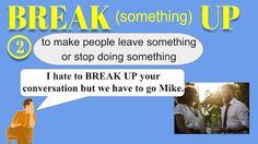 World English 808 ~ English blog!: 2 English Phrasal Verbs with BREAK - 6 definitions (video + over 10 example sentences!)