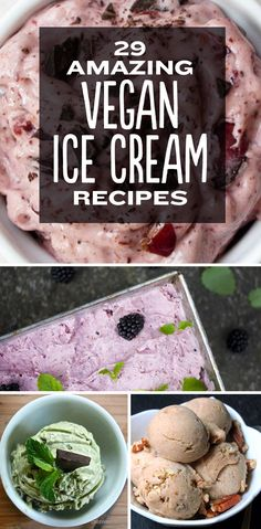 29 Amazing Vegan Ice Cream Recipes - some of these are very simple and most don't require an ice cream maker. Happy Summer Sweets without the fat!