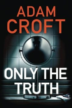 Download Ebook: Only the Truth from Adam Croft____He's not the perfect husband. But he is the perfect suspect.  Dan Cooper has never been the perfect husband to Lisa. He travels for work and plays the carefree bachelor when he can. But now, on a solo business trip, in a remote coastal hotel, he's surprised to find Lisa in his bathroom. She's dead.  He has no idea how she got there but one chilling fact is clear: everything points to Dan having murdered her. Someone is trying to frame…