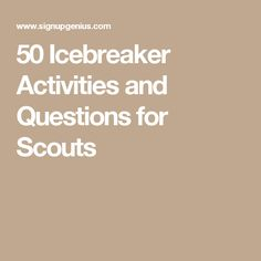 50 Icebreaker Activities and Questions for Scouts