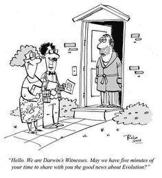 """Can you spare a few moments to hear the wonderful news of EVOLUTION! (lol at """"Darwin's Witnesses"""")"""