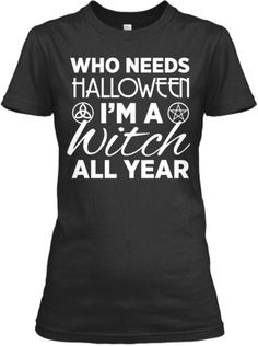 Witch All Year Wiccan | Teespring