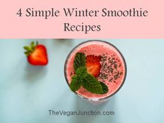 4 Simple Smoothie Recipes to Get You Through the Winter. #simplewintersmoothierecipes