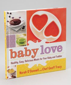 Love this book....so many good recipes in here.  I took out from library 3 times....Take a look at this Baby Love Hardcover by Macmillan on #zulily today!