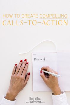 How To Create Compelling Calls-to-Action -@bloguettes