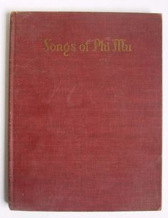 Songs of Phi Mu. Fifth Edition. Hardcover book. Published by the Fraternity. Good  condition. See photos, including table of contents. | eBay!