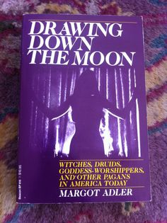 WITCHCRAFT 1981 History Book * Drawing Down the Moon by Margot Adler *PAGANISM* Occult