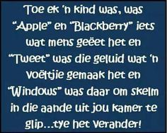 Toe ons nog kinders was. dit is so waar. Jokes Pics, Funny Jokes, Qoutes, Life Quotes, Afrikaanse Quotes, Father's Day, Special Words, Some People Say, Twisted Humor