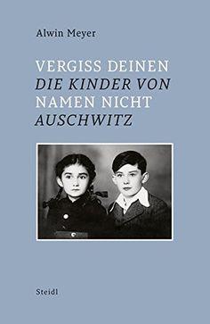 Vergiss Deinen Namen nicht: Die Kinder von Auschwitz von ... https://www.amazon.de/dp/3869309490/ref=cm_sw_r_pi_dp_x_mPcVybTQKJKMM