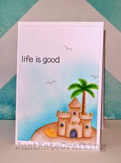 Lawn Fawn - Life is Good _ beautiful card by Kate for Make The Day Special Stamp Store Blog: Life is good.