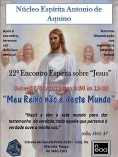 Núcleo Espírita Antonio de Aquino Convida para o seu 22o.Encontro Espírita sobre Jesus - Bangu - RJ - http://www.agendaespiritabrasil.com.br/2015/09/21/nucleo-espirita-antonio-de-aquino-convida-para-o-seu-22o-encontro-espirita-sobre-jesus-bangu-rj/