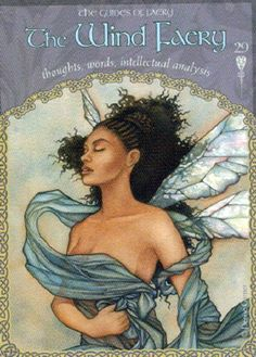 Today's Angel Card Message  Message from The Wind Faery:  Thoughts, Words, Intellectual analysis  The Wind Faery whispers that the powers of thoughts manifests the unseen into the physical.  Take time to observe your predominant thoughts. Are they positive? Do they reflect empowering concepts?  Read more: http://www.online-tarot-readings-by-amber.info/angel.html