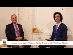 """Interview with Dr. William Davis Author of Wheat Belly on YouTube. """"If you want heart disease eat healthy whole grains."""" 10:22"""