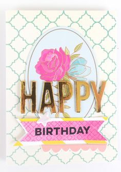 Happy Birthday - Scrapbook.com  - Pretty handmade birthday card with gold foil alphas.