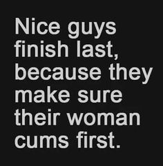 Finally...something good to say about nice guys. Haha... lots to be said for nice guys bad boys ain't all that although they would disagree as they think they are