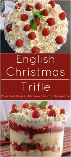 English Christmas Trifle with almond pound cake soaked with Amaretto liqueur, fresh raspberries and poached pears.