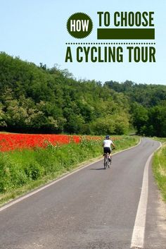 Cycling tourism is a rapidly growing travel choice. Deciding where to go and how to pick the right type of tour is vital to enjoying your time on bicycle. Tips on choosing the cycling holiday right for you.
