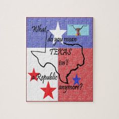 What do You Mean Texas Isn't a Republic Jigsaw Puzzle - western style diy unique customize stylish
