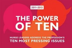 The Power of Ten 2011-2013: Nurse Leaders Address the Professions Ten Most Pressing Issues by various, http://www.amazon.com/dp/193547653X/ref=cm_sw_r_pi_dp_gxexrb1JMBMQV