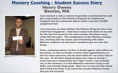 I just wanted to take a minute to provide a testimonial for the Mastery Program for helping me complete my 1st wholesale deal where I earned a $5000 assignment fee!  I can honestly say that without the Mastery Program this never would have happened. I had been trying to do deals on my own for the last few years and the pieces never fell into place. The combination of the Mastery trainings, working with my coach & networking with other  students was the push I needed to get me over the hump.