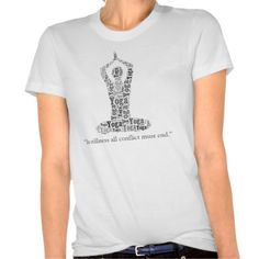 """A word cloud in the shape of a person in lotus pose (in shades of black and grey) adorns this organic t-shirt. Beneath the image is a quote from well-known yoga teacher Phillip Urso: """"In stillness, all conflict must end."""" Wear or give this t-shirt as a reminder that if we become still, we can become mindful of our serene, higher selves. The t-shirt can be customized--change the color or style of the t-shirt, change the quote, add a name--whatever makes it yours. Namaste."""