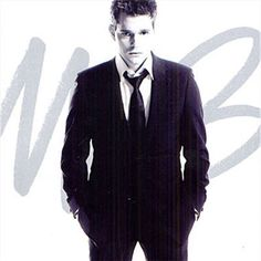 michael buble, can make any day better.