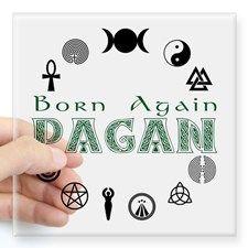 """Born Again Pagan Square Sticker 3"""" x 3"""""""
