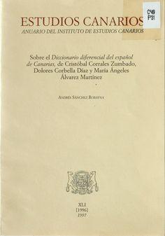 """Sobre el """"Diccionario diferencial del español de Canarias"""", de Cristóbal Corrales Zumbado, Dolores Corbella Díaz y María Ángeles Álvarez Martínez / Andrés Sánchez Robayna http://absysnetweb.bbtk.ull.es/cgi-bin/abnetopac01?TITN=197672"""
