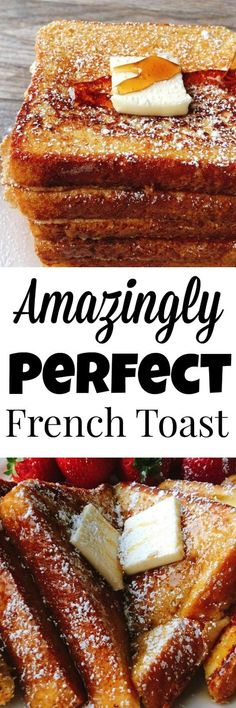 Amazingly Perfect French Toast
