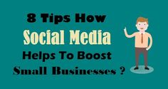 8 Tips How #SocialMedia Helps To Boost #SmallBusinesses ?  #Business #SMOTips #SMOBenefits