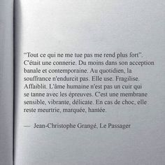 Jean Christophe Grangé - Le passager, this is absolutely beautiful Sad Quotes, Book Quotes, Words Quotes, Motivational Quotes, Life Quotes, Inspirational Quotes, French Quotes, Some Words, Powerful Words