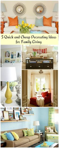 5 Quick and Cheap Decorating Ideas for Family Living!