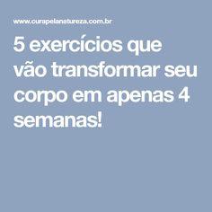 5 exercícios que vão transformar seu corpo em apenas 4 semanas!