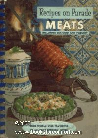 Recipes on Parade: Meats Including Seafood and Poultry by Officers' Wives,http://www.amazon.com/dp/B000G9FBY0/ref=cm_sw_r_pi_dp_ATNatb1R92W958SB $35.00