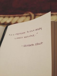 Quote & Saying About Dating love = sacrifice {elisabeth elliot} Favorite Quotes, Best Quotes, Love Quotes, Inspirational Quotes, Wall Quotes, Motivational, Pretty Words, Beautiful Words, Cool Words