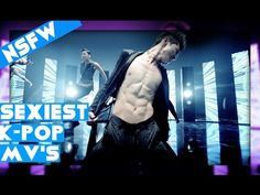 SEXIEST K-POP BOY GROUP MUSIC VIDEOS (NSFW) - YouTube