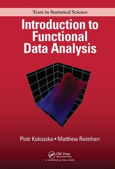 """Read """"Introduction to Functional Data Analysis"""" by Piotr Kokoszka available from Rakuten Kobo. Introduction to Functional Data Analysis provides a concise textbook introduction to the field. It explains how to analy. Physical Science, Data Science, Space Theories, Exploratory Data Analysis, Functional Analysis, Learning Theory, Phd Student, Data Structures, Inference"""