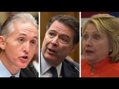 Trey Gowdy Dismantles Clinton's Lies In Front Of A Nervous James Comey