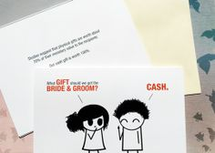 Wedding Gift Cash Card: Studies suggest that physical gifts are worth about 70% of their monetary value to the recipients. Our cash gift is worth 100%.