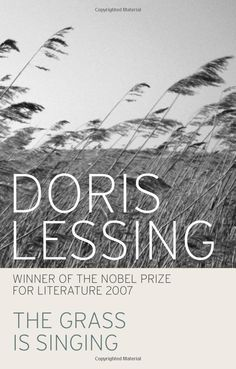 The Grass is Singing - Doris Lessing. We'll be reading this in April 2013.