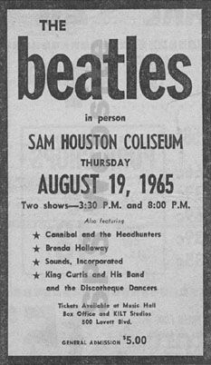 The Beatles only Houston appearance was at the Sam Houston Coliseum August 19, 1965.