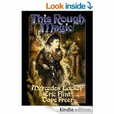 Amazon.com: This Rough Magic (Heirs of Alexandria) eBook: Mercedes Lackey, Eric Flint, Dave Freer: Kindle Store