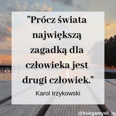 #cytat #cytaty #człowiek #zagadka Proverbs, Love Story, Quotations, Sad, Letters, Thoughts, Quotes, Smile, Wallpaper