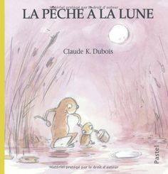 """""""La pêche à la lune"""" de Claude K. Dubois  - gros coup de cœur de môminette"""