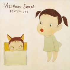 Yoshitomo Nara 2003 Matthew Sweet - Kimi Ga Suki‧Raifu〈マシュー・スイート/馬修.史威特 - キミがスキ・ライフ/來福.我喜歡你〉[RCAM RCAM-22/ Cutting Edge CTCR-16050] #albumcover #奈良美智